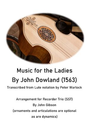 Dowland Music for the Ladies set for recorder trio (SST)