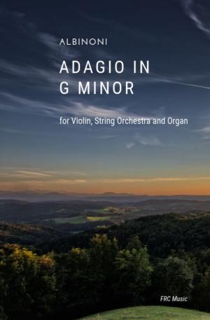 Albinoni: Adagio in G Minor (for Violin Solo, Strings and Organ)