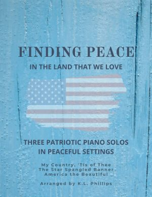 Finding Peace in the Land that We Love – Three Patriotic Piano Solos