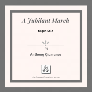 A JUBILANT MARCH – organ solo