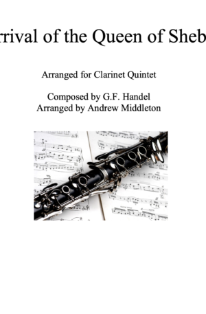 Arrival of the Queen of Sheba arranged for Clarinet Quintet