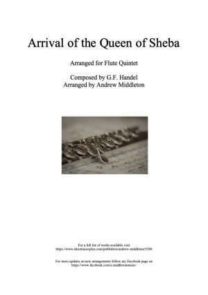 Arrival of the Queen of Sheba arranged for Flute Quintet