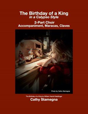 The Birthday of a King (Calypso, Accompaniment, Maracas, Claves) (2-Part, Unison Choir)