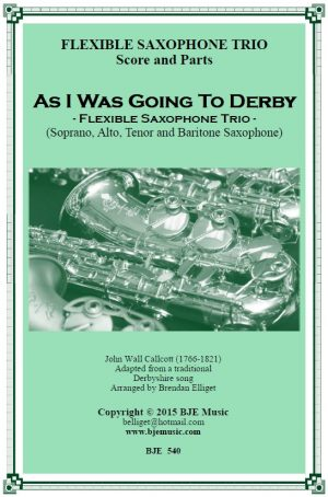 As I Was Going To Derby – Flexible Saxophone Trio