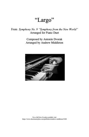 Largo from Symphony No. 9 arranged for Piano Duet