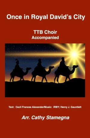Once in Royal David's City (TTB, SSA, SAB Choir with Accompaniment)