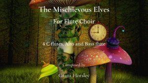 """The Mischievous Elves"" For Flute Choir"