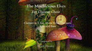 """The Mischievous Elves"" For Clarinet Choir"
