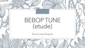 Bebop Tune (etude)