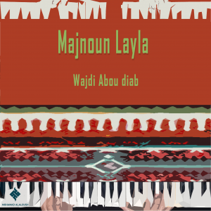 Majnoun Layla suite – for Piano and Optional Req