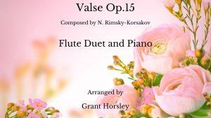 """Valse Op.15"" Rimsky- Korsakov- for Flute Duet and Piano"