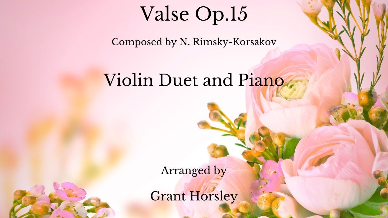 """Valse Op.15"" Rimsky- Korsakov- for Violin Duet and Piano"