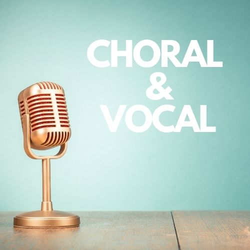 Choral and Vocal