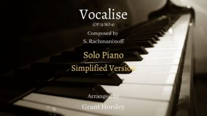 Vocalise by S.Rachmaninoff- Solo Piano- Simplified Version