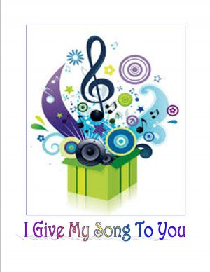 I Give My Song To You