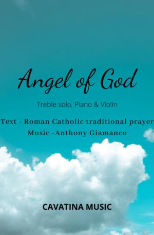 ANGEL OF GOD – treble solo, piano, violin