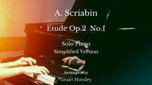Scriabin- Etude Op2 No 1- Solo Piano (Simplified)