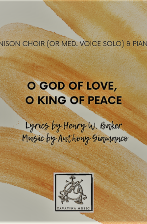 O GOD OF LOVE, O KING OF PEACE – unison choir (or med. solo) and piano