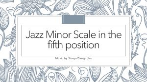 Jazz Minor Scale in the fifth position