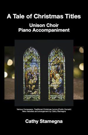 A Tale of Christmas Titles (Unison Choir, Piano Accompaniment)