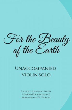 For the Beauty of the Earth – Unaccompanied Violin Solo