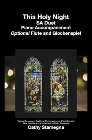 This Holy Night (SA Duet, TB Duet, 2-Part Choir), Piano Accompaniment, Optional Flute and Glockenspiel