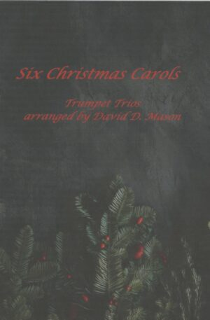 Six Christmas Carols for Trumpet Trio – Trumpet Trio