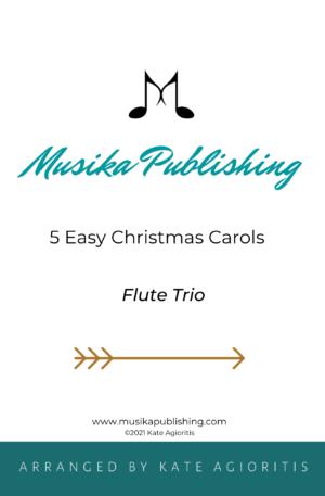 5 Easy Christmas Carols – Flute Trio