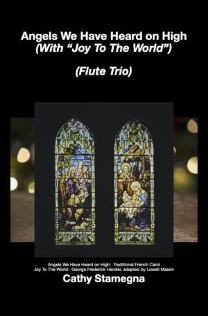 """Angels We Have Heard on High (with """"Joy To The World"""") (Flute Trio)"""