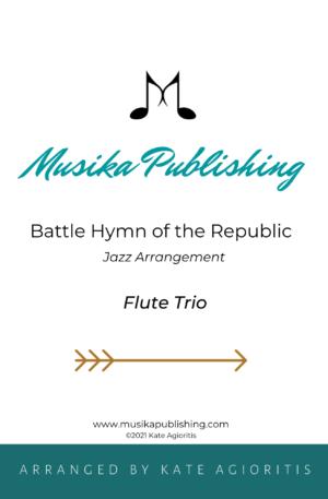 Battle Hymn of the Republic – Jazz Arrangement for Flute Trio