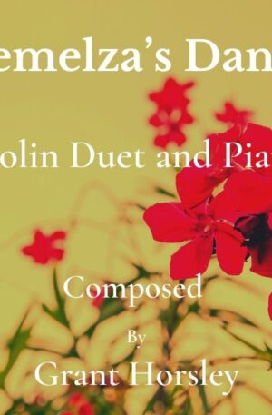 """""""Demelza's Dance"""" For Violin Duet and Piano"""