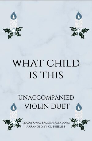 What Child Is This – Unaccompanied Violin Duet